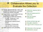 collaboration allows you to evaluate the collection