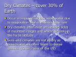 dry climates cover 30 of earth