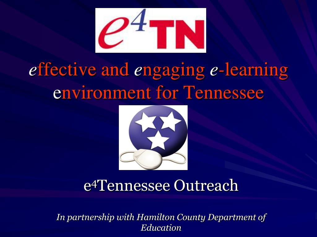 e ffective and e ngaging e learning e nvironment for tennessee l.