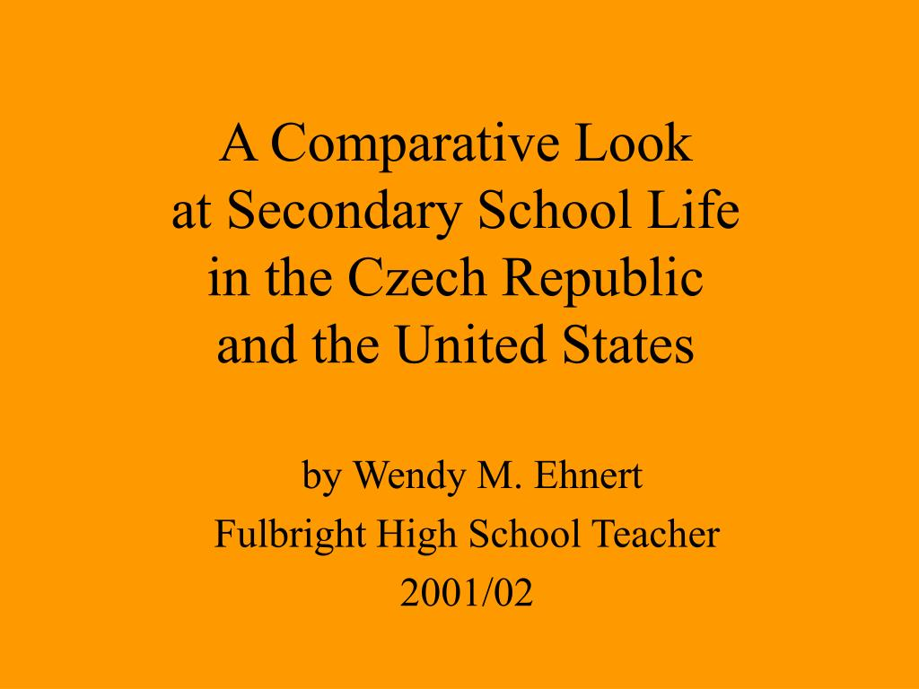 a comparative look at secondary school life in the czech republic and the united states l.