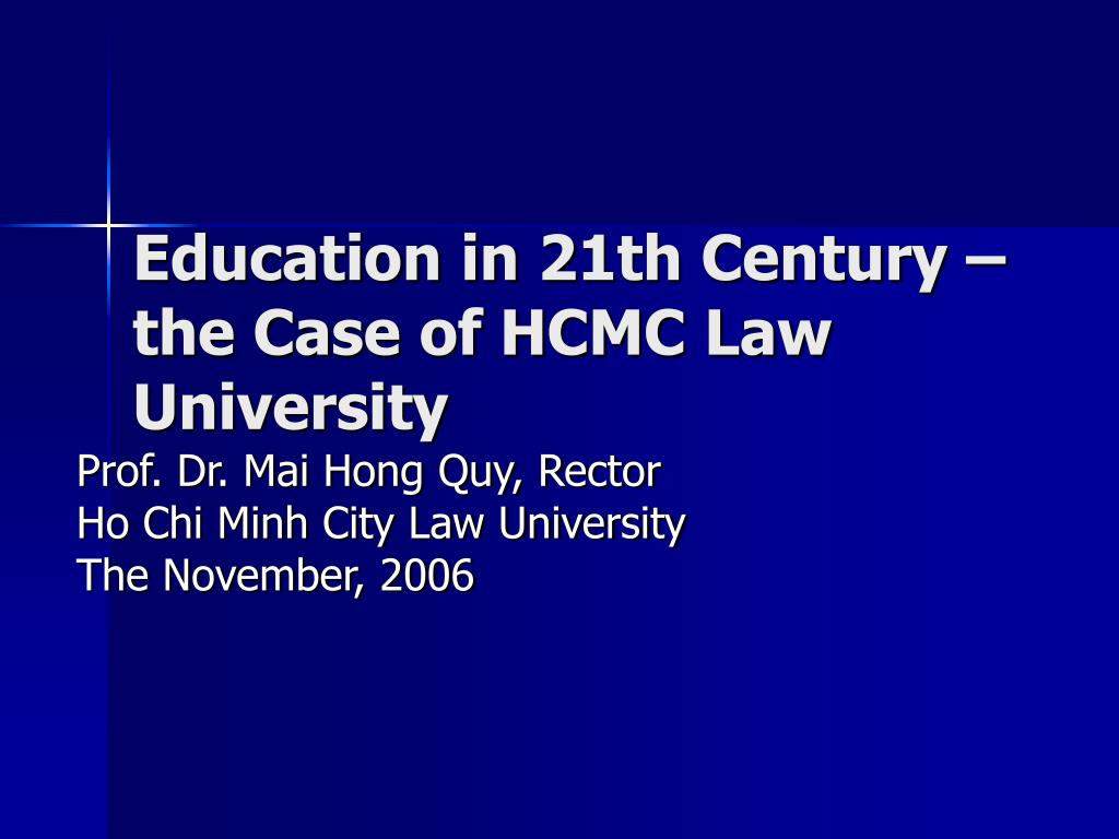 education in 21th century the case of hcmc law university l.