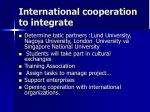 international cooperation to integrate