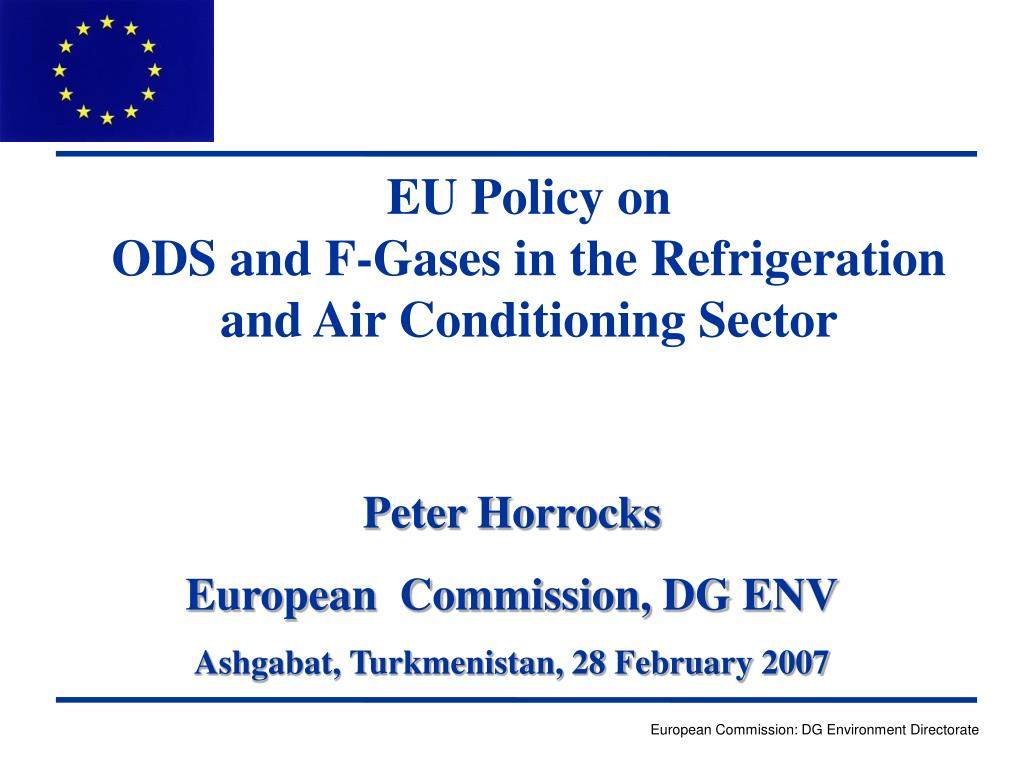 eu policy on ods and f gases in the refrigeration and air conditioning sector l.