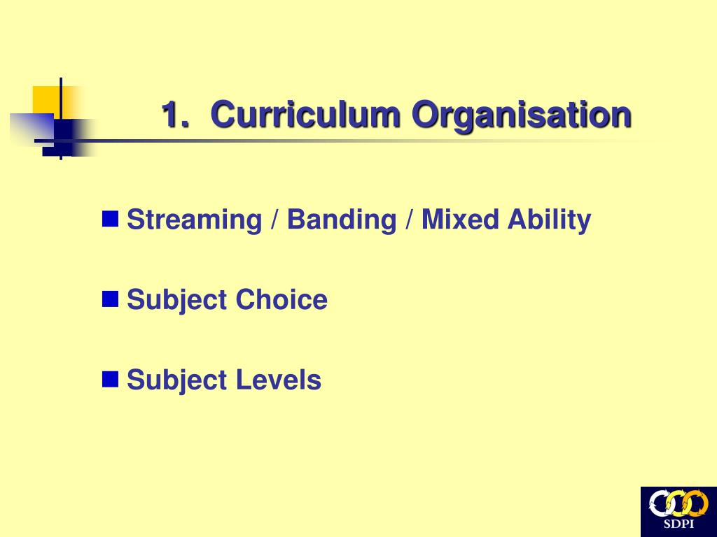 1.  Curriculum Organisation