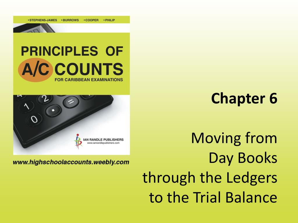 chapter 6 moving from day books through the ledgers to the trial balance l.