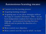 autonomous learning means