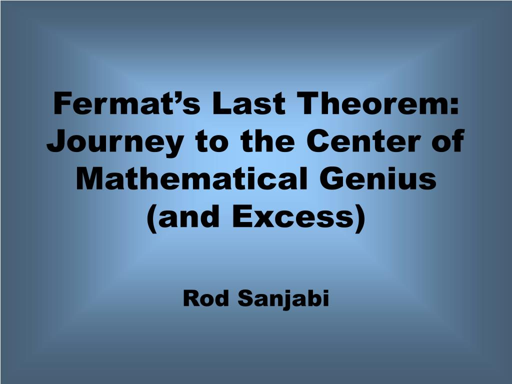 fermat s last theorem journey to the center of mathematical genius and excess l.