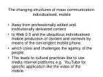 the changing structures of mass communication individualised mobile
