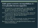 f r against restrictive incompatibilism 3 c2 is plausible but non supportive