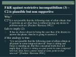 f r against restrictive incompatibilism 3 c2 is plausible but non supportive18