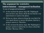 the argument for restrictive indeterminism unnopposed inclination