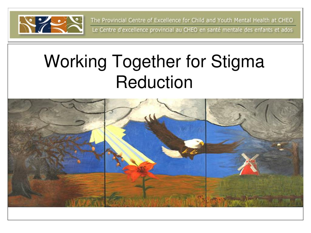 working together for stigma reduction l.