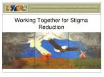 working together for stigma reduction