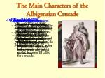 the main characters of the albigensian crusade