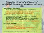 articulating objective and subjective indicators of children s and adolescents well being ii