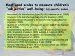 most used scales to measure children s subjective well being a specific scales