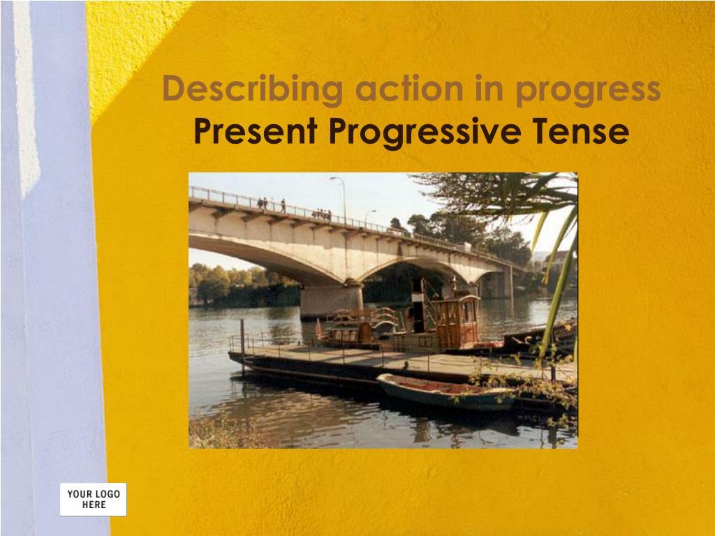 describing action in progress present progressive tense l.