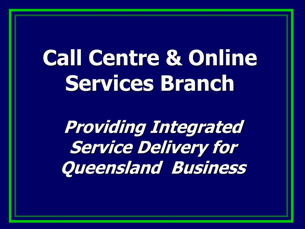 call centre online services branch l.