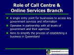 role of call centre online services branch