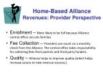 home based alliance revenues provider perspective