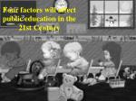 four factors will affect public education in the 21st century