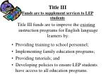 title iii funds are to supplement services to lep students