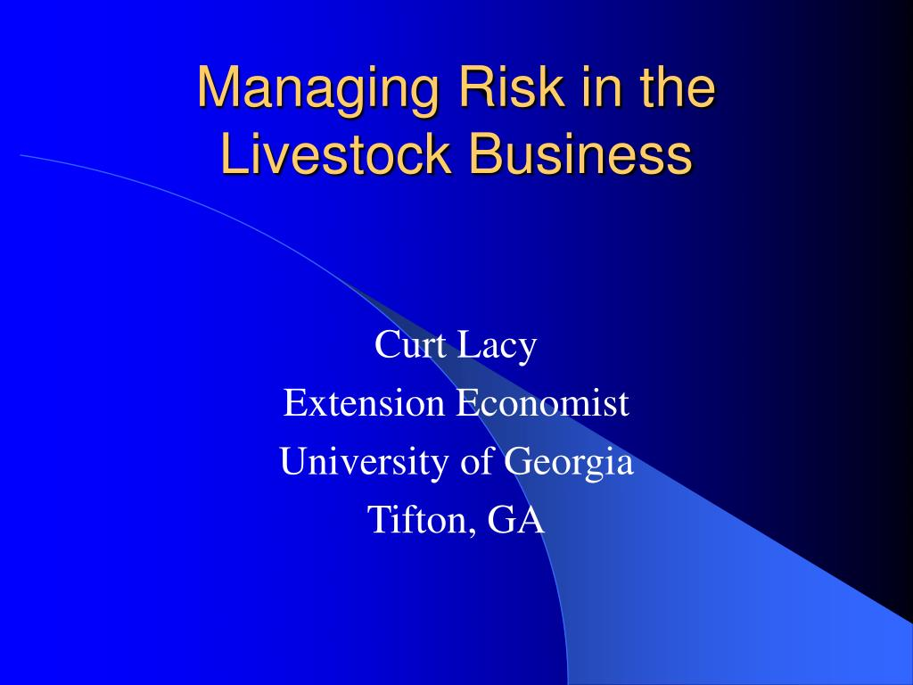 managing risk in the livestock business l.
