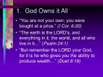 1 god owns it all
