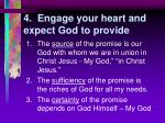 4 engage your heart and expect god to provide