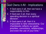 god owns it all implications