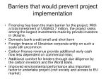 barriers that would prevent project implementation