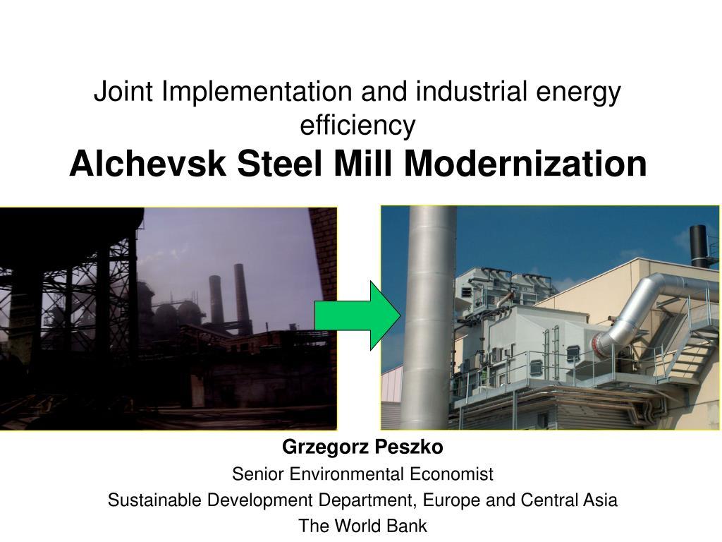 joint implementation and industrial energy efficiency alchevsk steel mill modernization l.