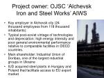 project owner ojsc alchevsk iron and steel works aiws