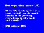 not reporting error uk