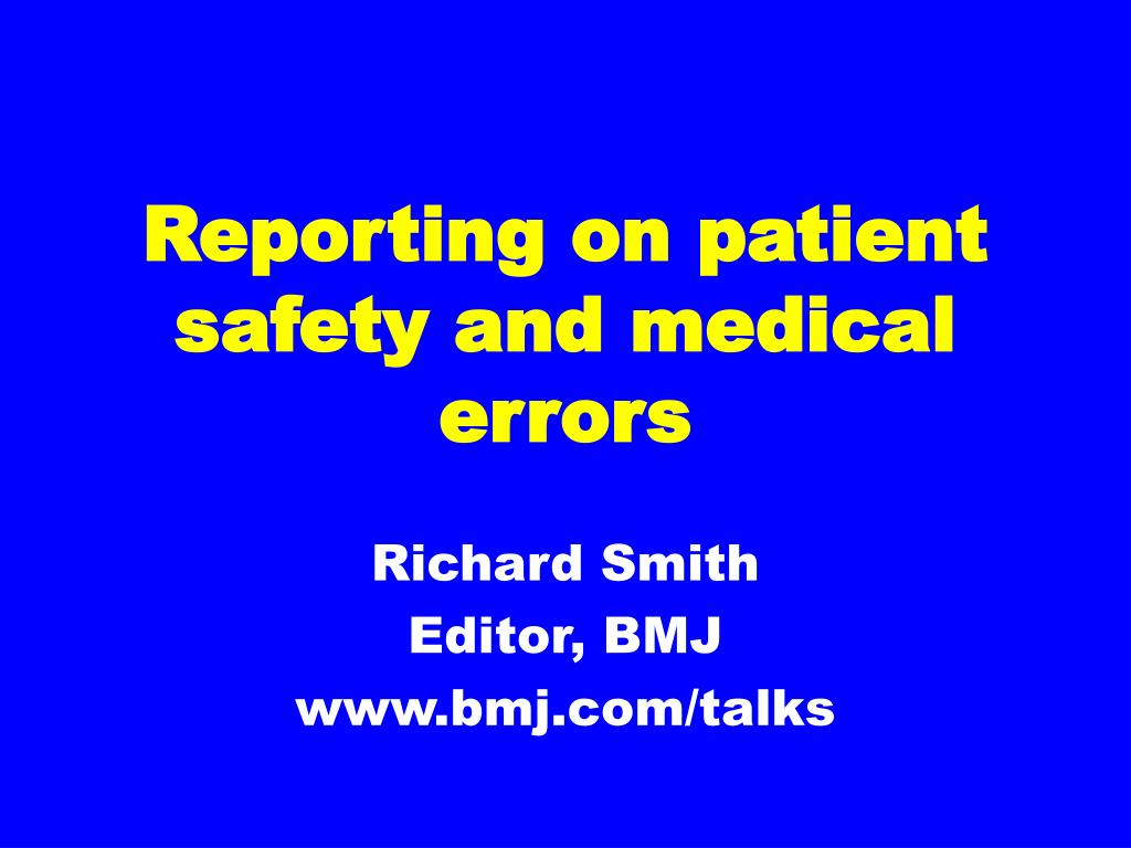 reporting on patient safety and medical errors l.