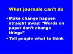 what journals can t do