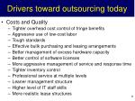 drivers toward outsourcing today