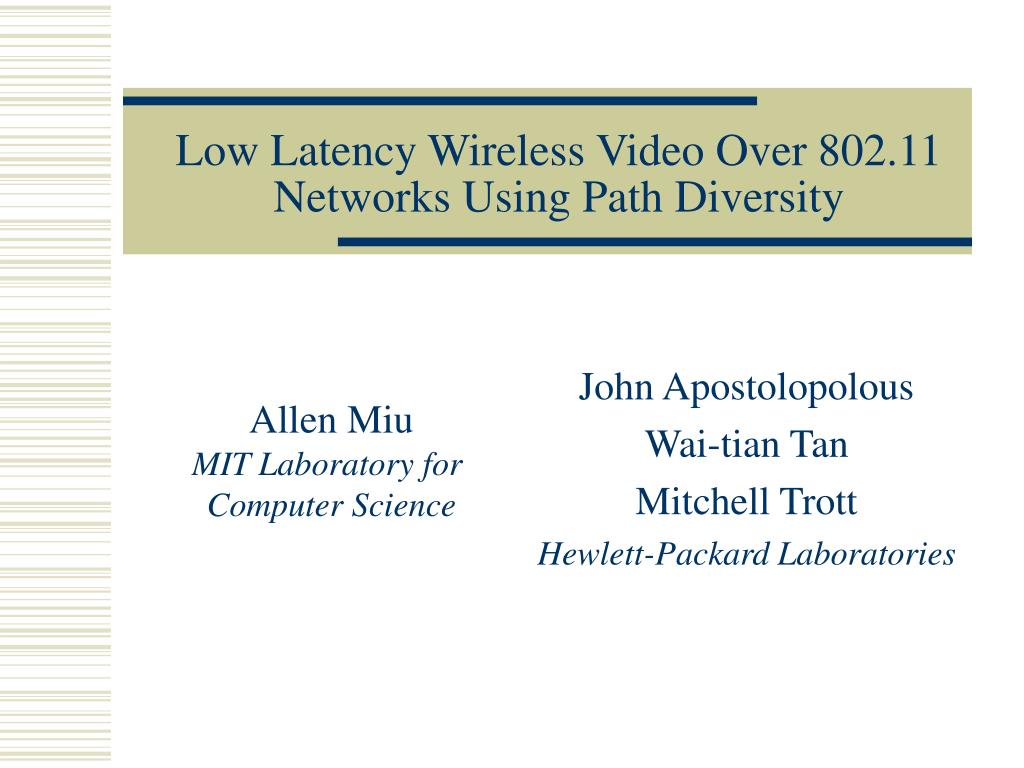 low latency wireless video over 802 11 networks using path diversity l.