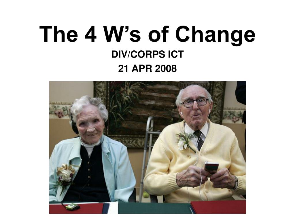 the 4 w s of change l.