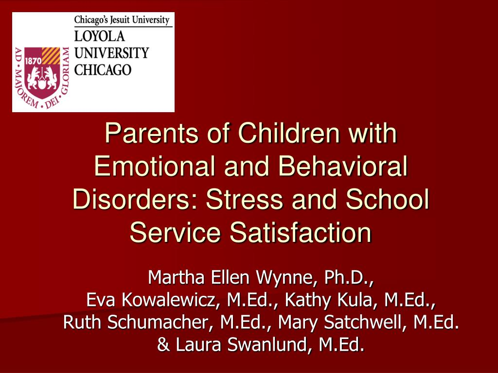 parents of children with emotional and behavioral disorders stress and school service satisfaction l.