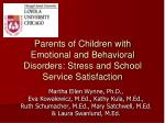 parents of children with emotional and behavioral disorders stress and school service satisfaction
