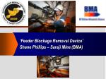 feeder blockage removal device shane phillips saraji mine bma