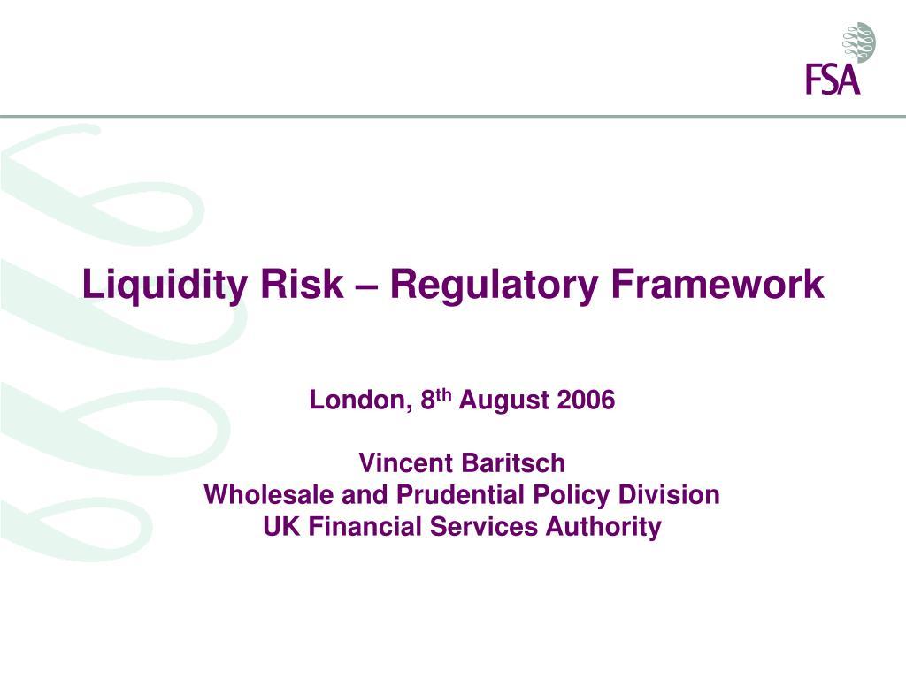 liquidity risk regulatory framework l.