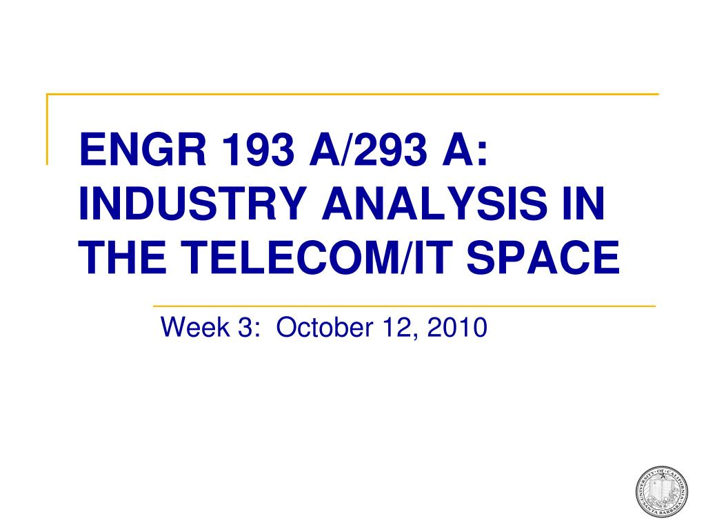 engr 193 a 293 a industry analysis in the telecom it space l.