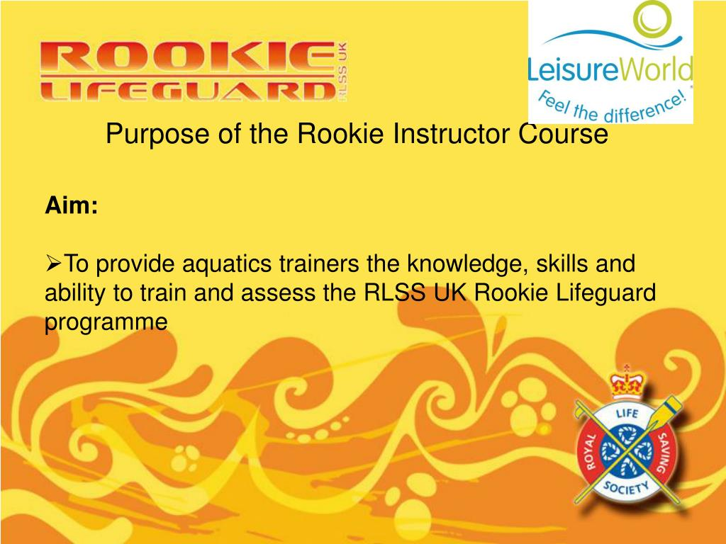 Purpose of the Rookie Instructor Course