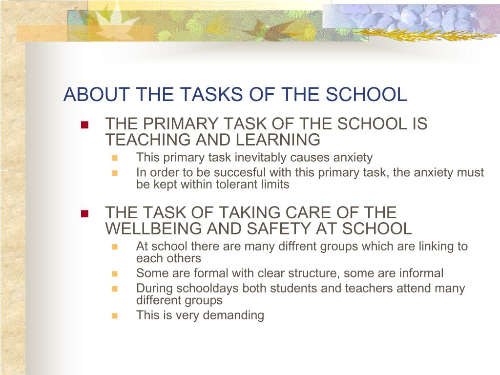THE PRIMARY TASK OF THE SCHOOL IS TEACHING AND LEARNING