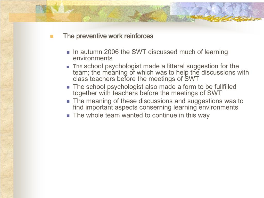 The preventive work reinforces
