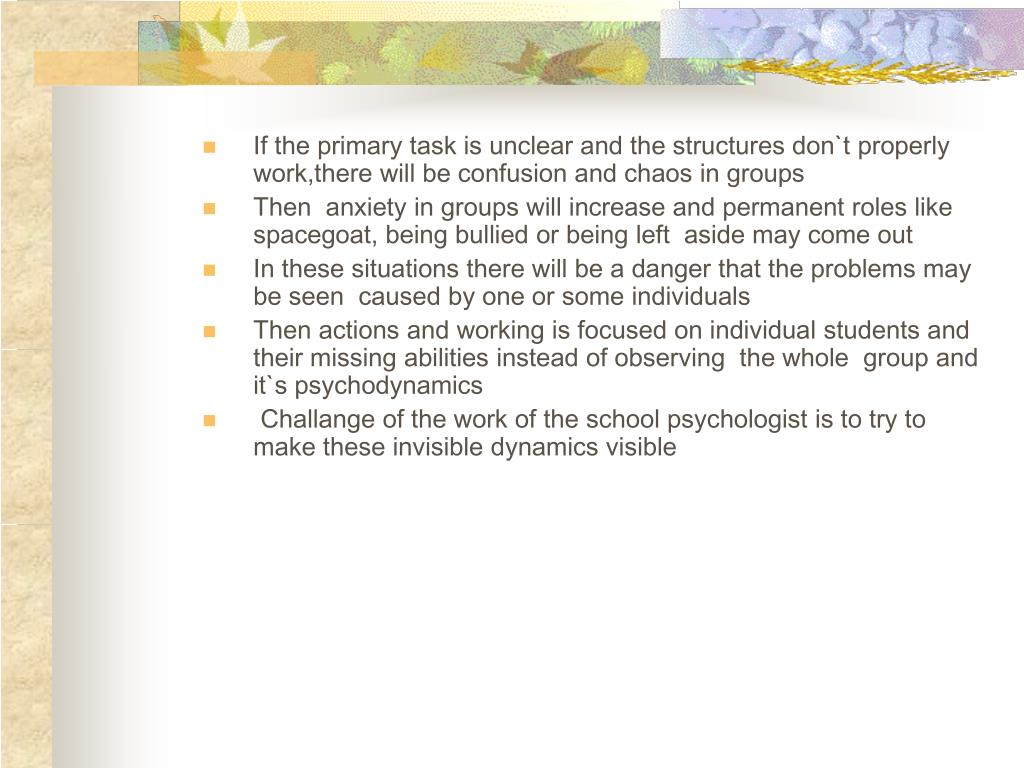 If the primary task is unclear and the structures don`t properly work,there will be confusion and chaos in groups
