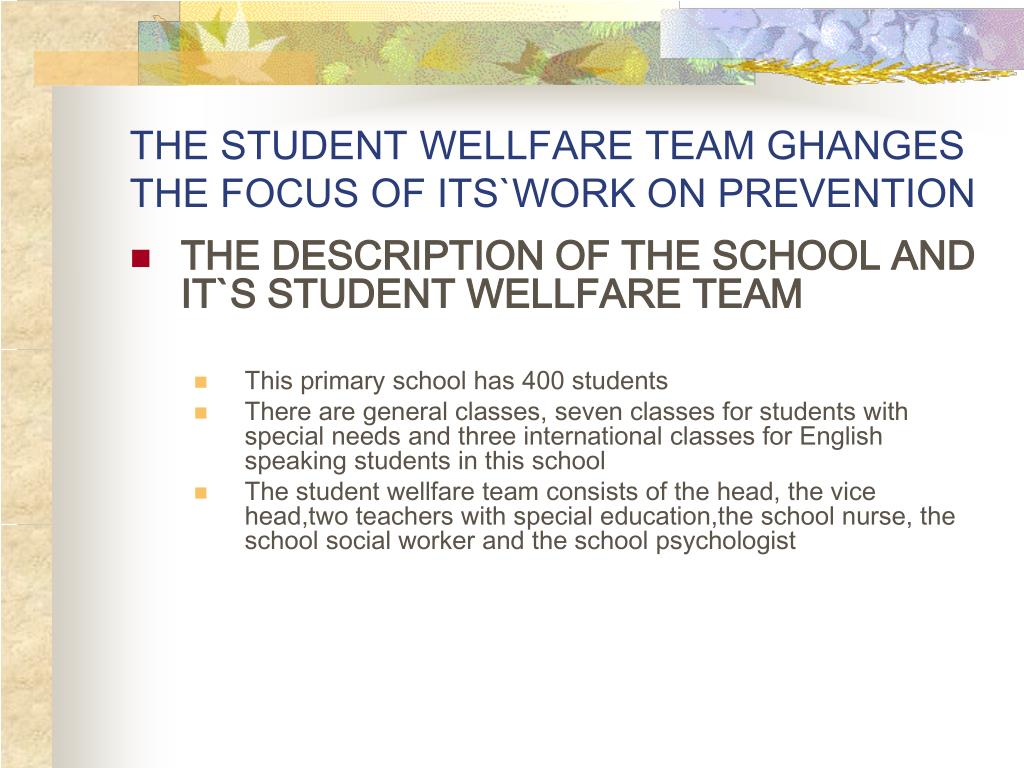THE STUDENT WELLFARE TEAM GHANGES THE FOCUS OF ITS`WORK ON PREVENTION