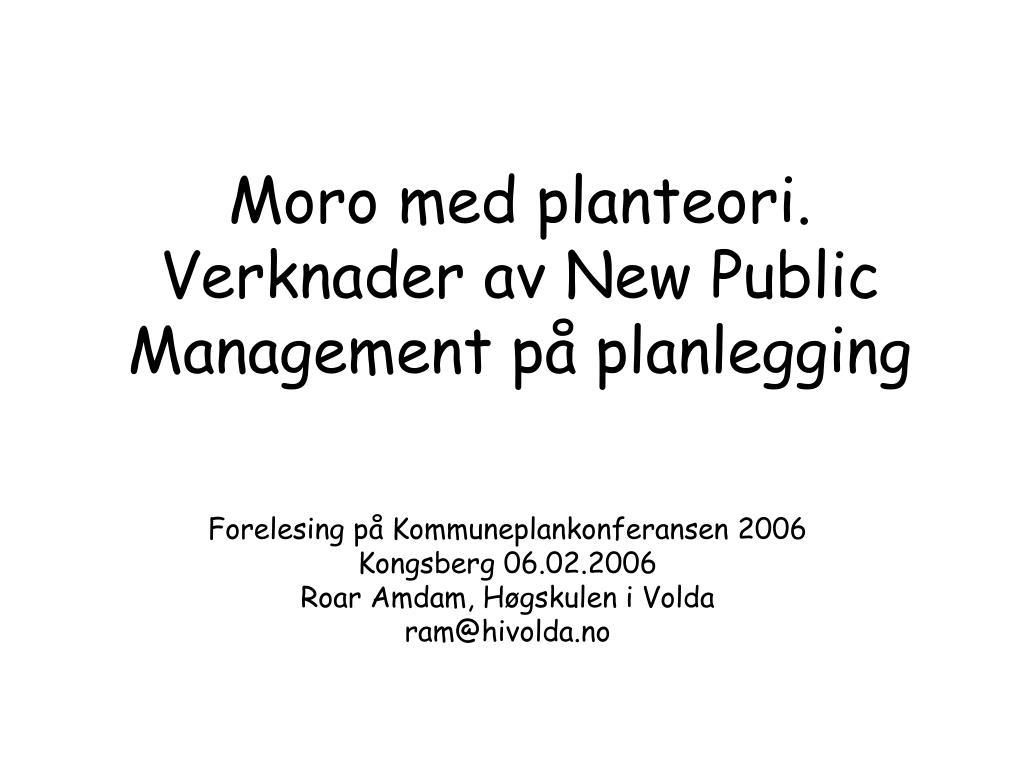 moro med planteori verknader av new public management p planlegging l.